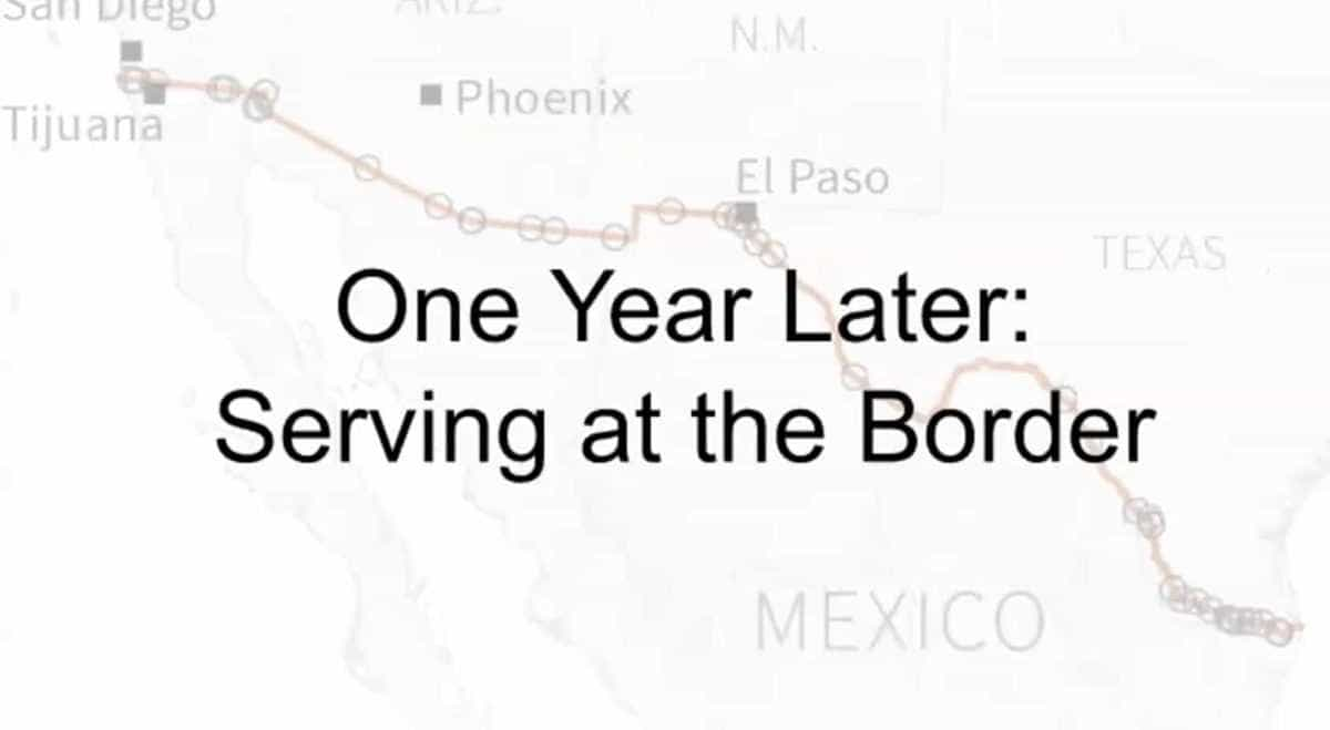 Serving at the Border: One Year Later